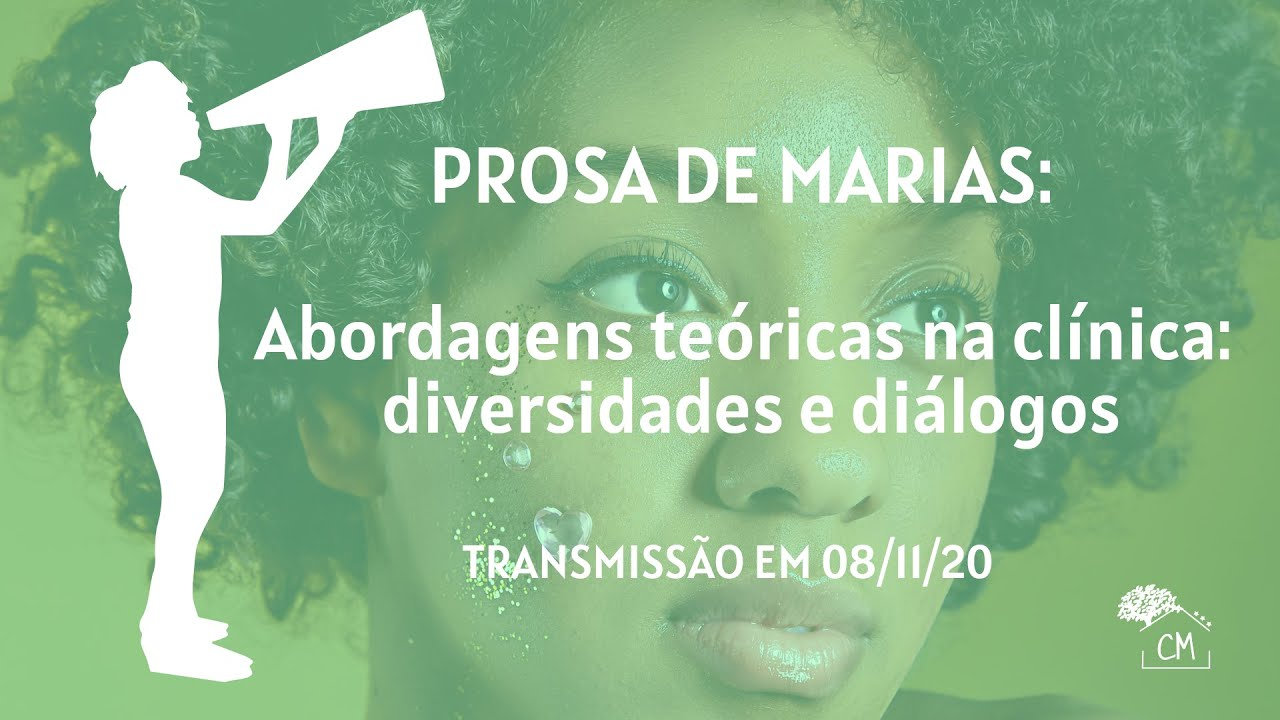 Prosa de Marias: Abordagens teóricas na clínica - diversidades e diálogos