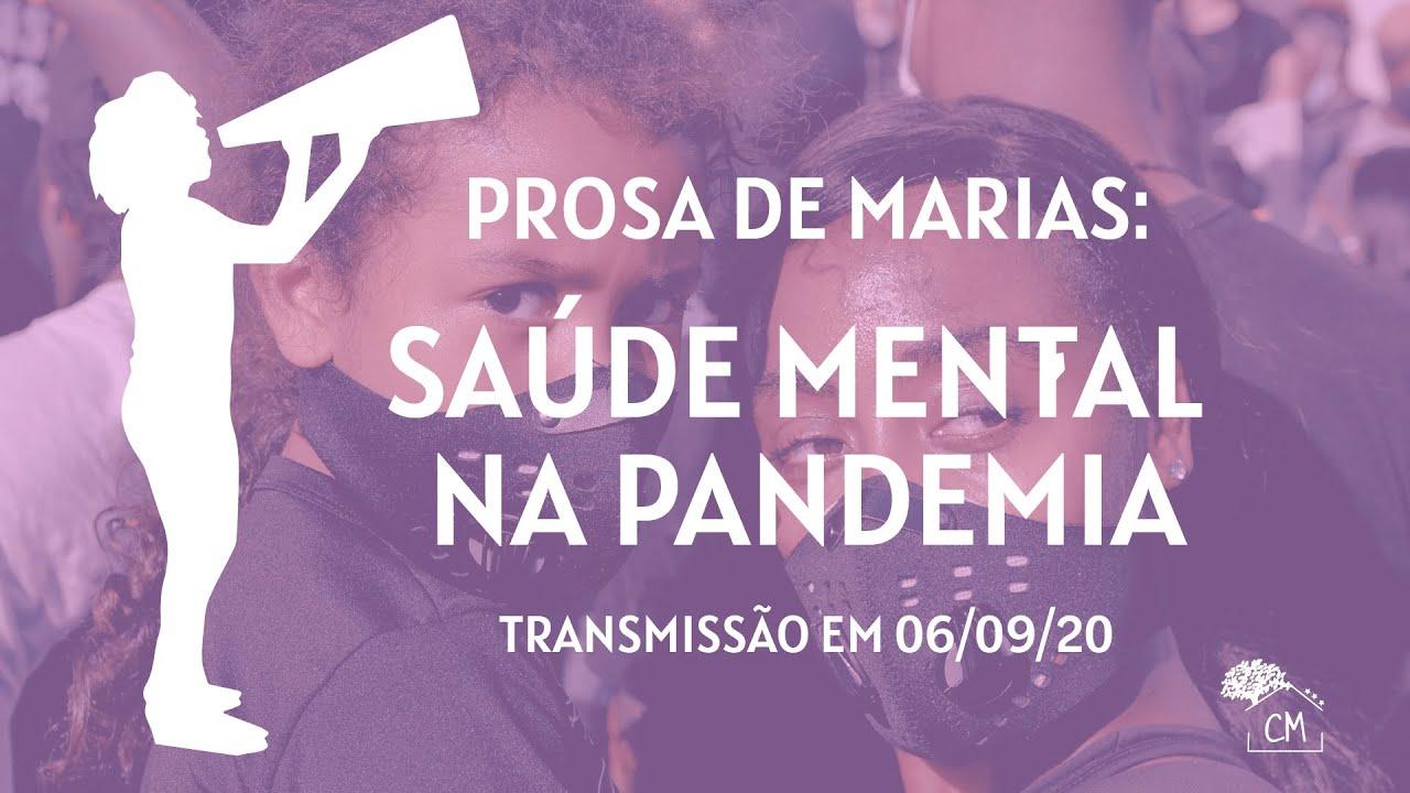 Prosa de Marias: Saúde mental na pandemia