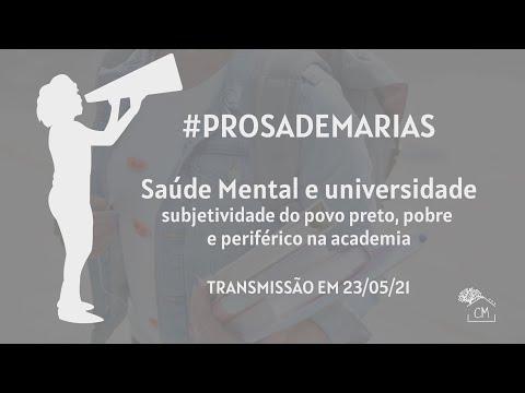 Prosa de Marias: Saúde mental e universidade